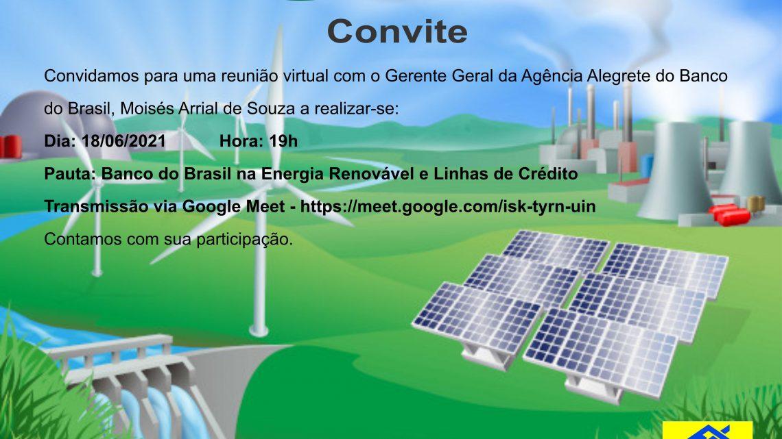 Reunião Virtual com o Banco do Brasil sobre créditos para instalações de energias renováveis